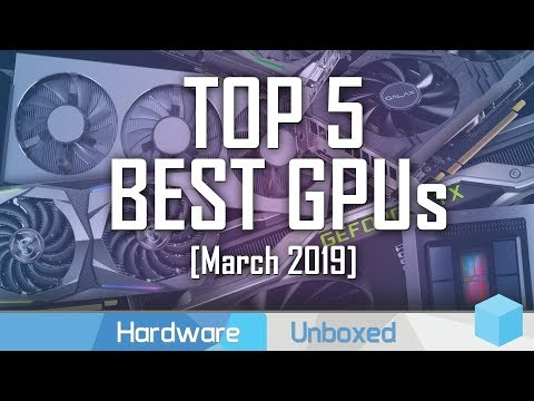 Top 5 Best GPUs Right Now, March 2019