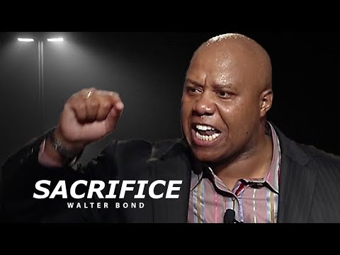 SACRIFICE - One of the Best Motivational Speech Videos (Featuring Walter Bond)