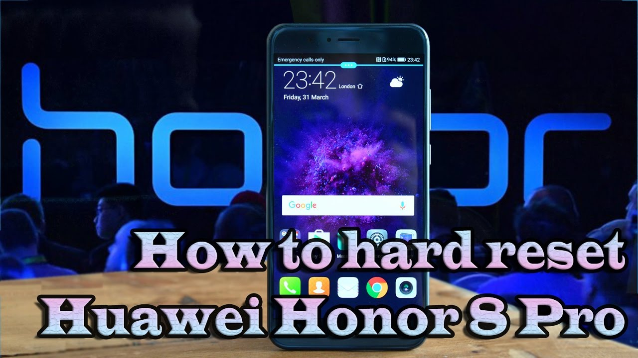 Huawei Honor 8 Pro Factory Reset Videos - Waoweo