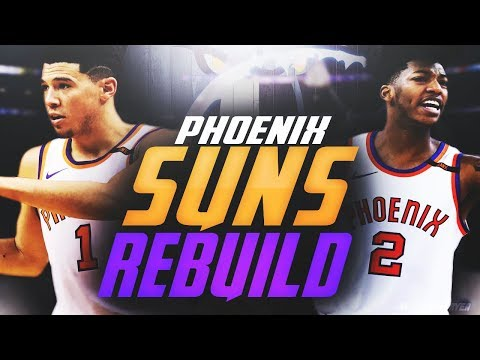 THE GREATEST TEAM EVER! NOT CLICKBAIT! REBUILDING THE PHOENIX SUNS! NBA 2K18