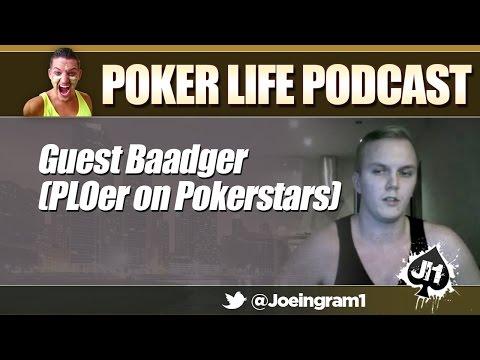 Guest Baadger (PLOer on Pokerstars): Poker Life Podcast