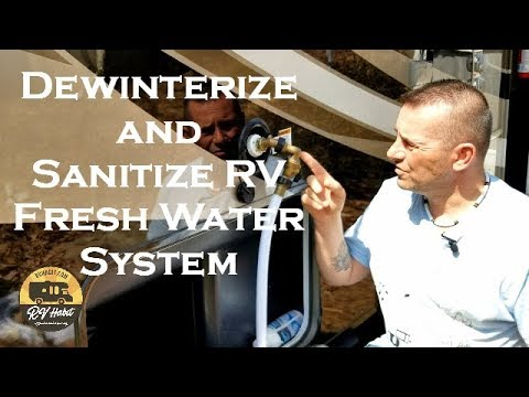 Dewinterizing an RV's Plumbing System and How to Sanitize the RV Fresh Water System