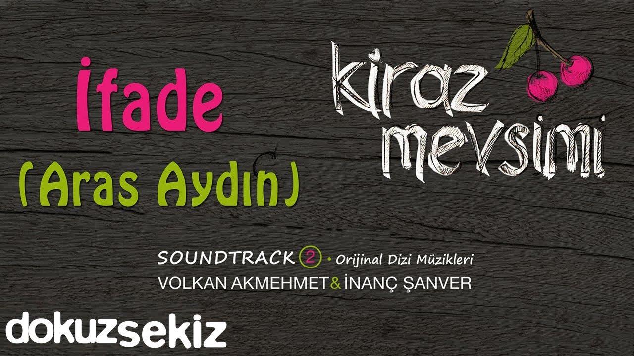 İfade - Aras Aydın (Kiraz Mevsimi Soundtrack 2) (Cherry Season)