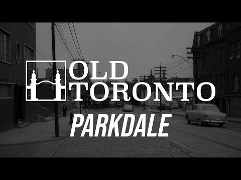 Old Toronto Series: The History of Parkdale