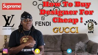 How To Buy The BEST DESIGNER Clothing for CHEAP! (Gucci, True Religion, Giuseppe, Off-White, etc )