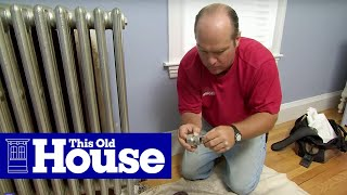 How to Install Thermostatic Radiator Valves - This Old House