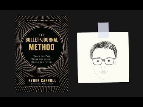 THE BULLET JOURNAL METHOD by Ryder Carroll   Core Message