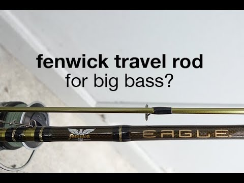 Is The Fenwick Travel Rod Good For Bass Fishing?