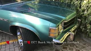 1977 Buick Skylark Fastback Coupe. Rent Me. !!!!!