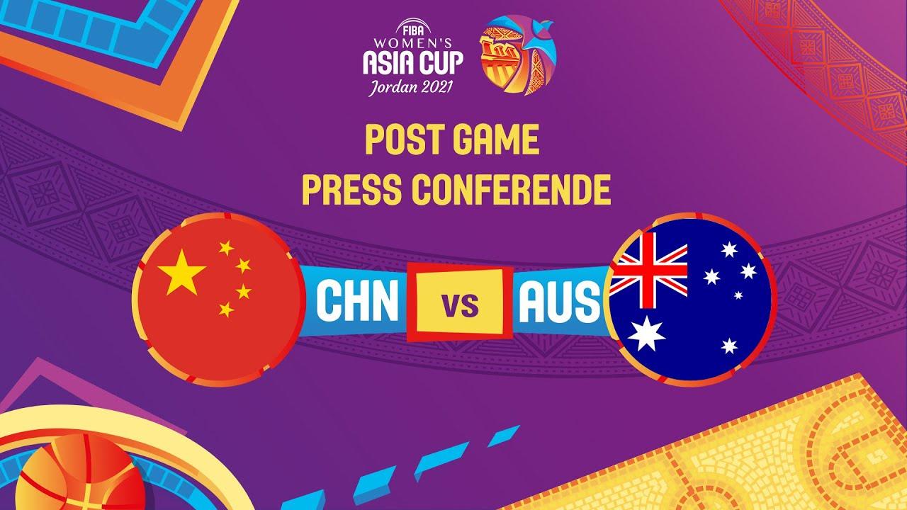 China v Australia - Press Conference   FIBA Women's Asia Cup 2021 - Division A