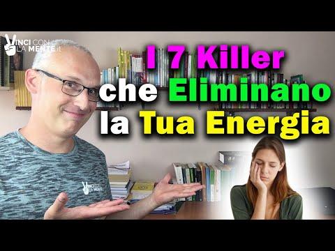 I 7 Killer che eliminano la tua Energia!