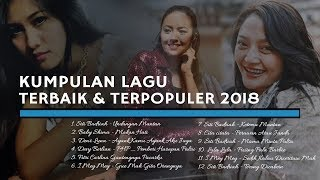 KUMPULAN LAGU TERBAIK & TERPOPULAR 2018