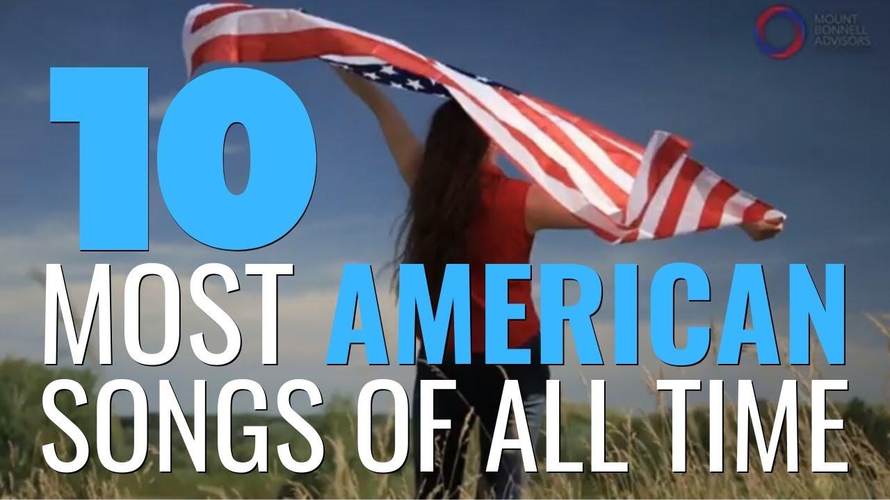 Top 10 American Patriotic Songs Iconic American Songs Youtube