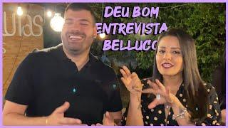 DEU BOM ENTREVISTA: BELLUCO