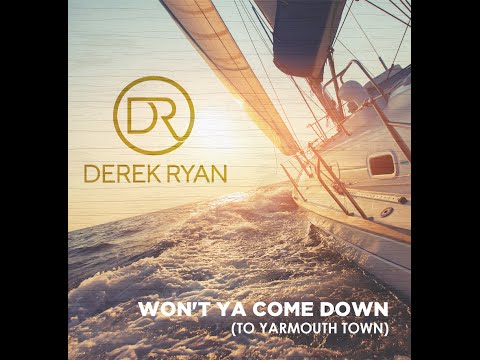 Derek Ryan - Won't Ya Come Down (To Yarmouth Town) OFFICIAL VIDEO