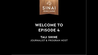 Welcome to Sinai Down Under, Episode 4 - Tali Shine