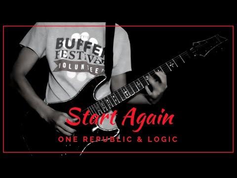 Start Again - (One Republic ft Logic) Electric Guitar Cover