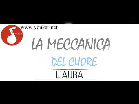 KARAOKE L'AURA LA MECCANICA DEL CUORE CORI youkar.net