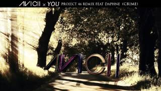 Avicii X You - Project 46 Remix Feat Daphne  (CRIME) + Free download