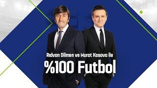 Rıdvan Dilmen ve Murat Kosova ile %100 Futbol | Fenerbahçe - Galatasaray (6 Şubat 2021)