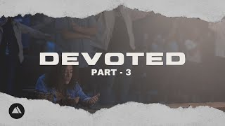Devoted Part 3 - Freedom Church Live! November 7, 2020