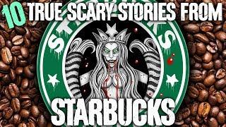 10 TRUE Creepy Starbucks Stories! - Darkness Prevails