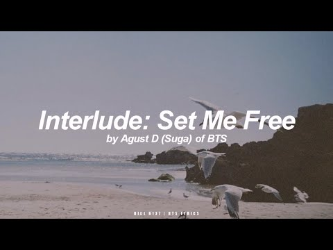 Interlude: Set Me Free | Agust D / Suga (BTS - 방탄소년단) English Lyrics