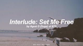 Download lagu Interlude: Set Me Free | Agust D / Suga (BTS - 방탄소년단) English Lyrics