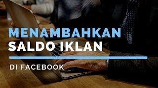 Belajar Facebook Ads: Cara Menambahkan Saldo Iklan Facebook