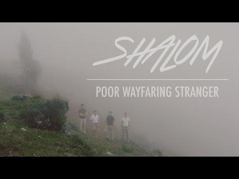 SHALOM - Poor Wayfaring Stranger [Music Video • Filmed in Haiti]