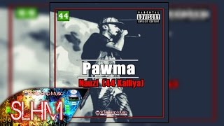 Pawma - Nauzi (44 Kalliya)  (Audio)