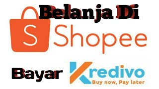 Belanja Shopee Bayar Kredivo Limited Mudah Begini Caranya