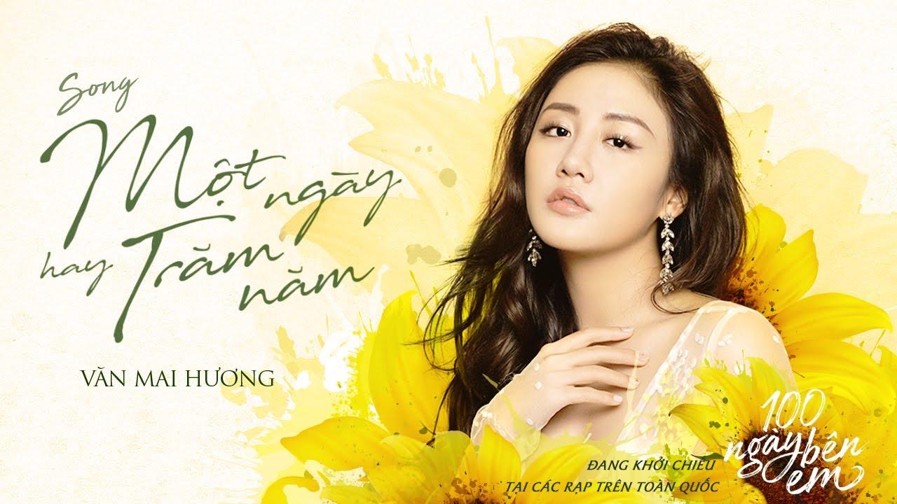 Một Ngày Hay Trăm Năm – Văn Mai Hương   OST 100 Ngày Bên Em [ Official Music Video ]