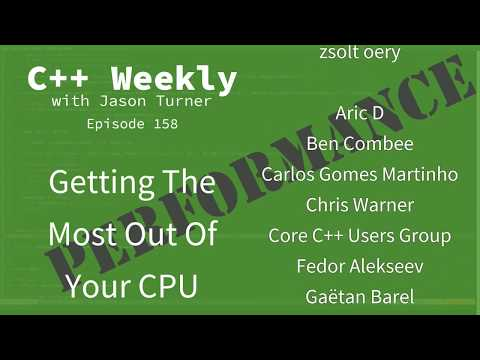 C++ Weekly - Ep 158 - Getting The Most Out Of Your CPU