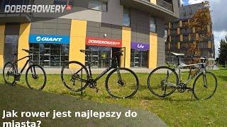 Jaki jest najlepszy rower do miasta - szosa vs fitness vs cross