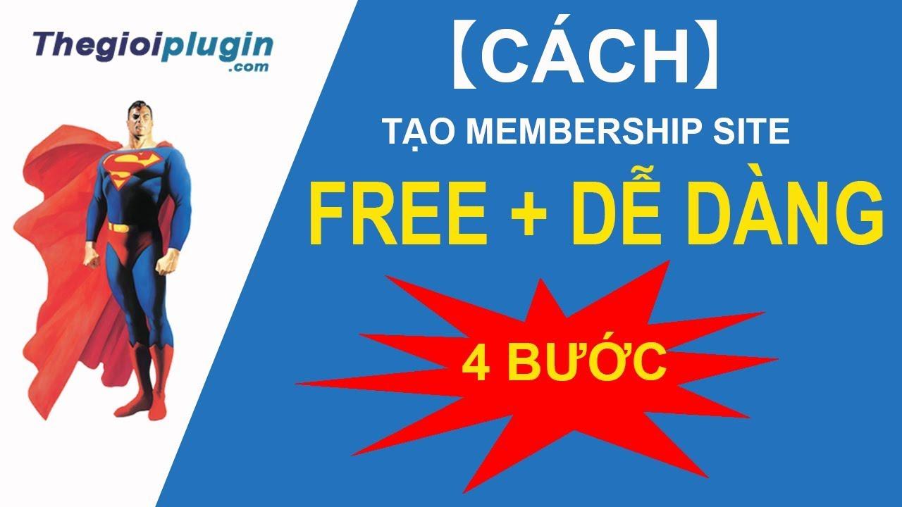 【CÁCH】 Tạo Membership Site FREE ĐƠN GIẢN Bằng Plugin WordPress