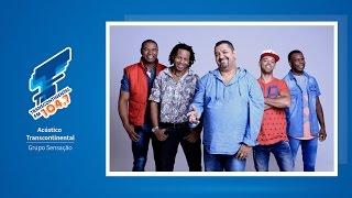 Baixar Acústico Transcontinental FM 104,7 - Grupo Sensação (Ao Vivo)