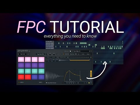 FPC Tutorial - Everything You Need To Know - FL Studio 20 Basics