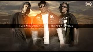 I Aint Gonna Let It Happen Twice - Master P ft. Gangsta & Play Beezy Mp3