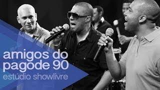 Baixar Amigos do Pagode 90 no Estúdio Showlivre 2014 - Ao Vivo