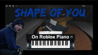Shape of you on Roblox piano