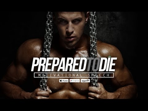 Prepared To Die (Champions Walk) Motivational Speech