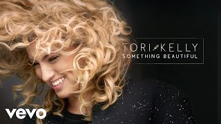 Tori Kelly - Something Beautiful (Audio)