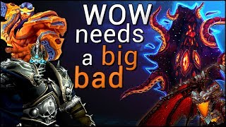 Why World of Warcraft NEEDS a Big Bad Villain (Again)