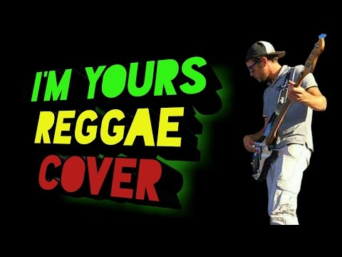Jason Mraz - I'm Yours Reggae Cover