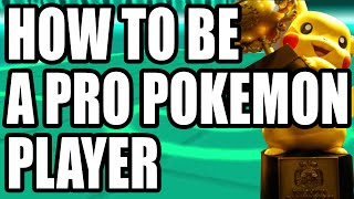 10 Steps to Becoming a Professional Pokemon Player (How to Play Pokemon)