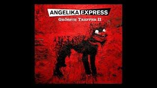 GRÖSSTE TREFFER / Best of Angelika Express - in voller Länge