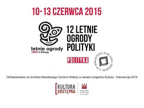 12. Letnie Ogrody Polityki w Elblągu - muszę tam być!