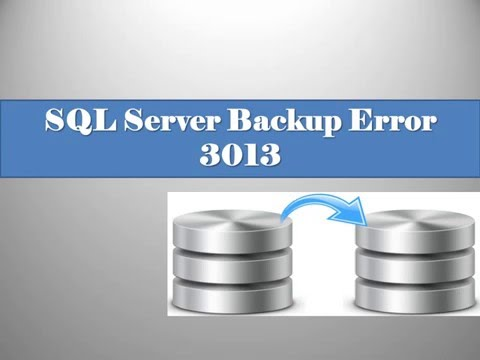 How to fix SQL Server Backup Database Error 3013