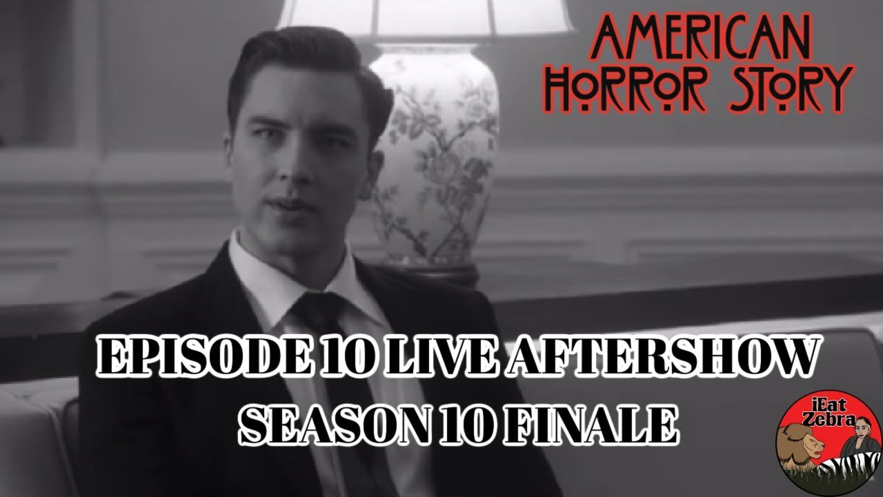 Download American Horror Story Season 10 Episode 10 Death Valley Finale Live After Show